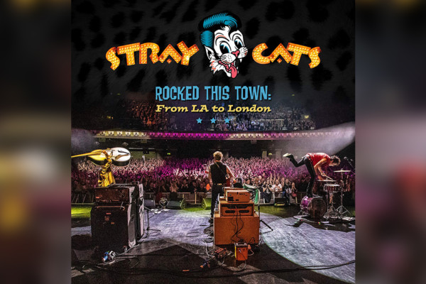 "The Stray Cats Announce Live Album, ""Rocked This Town"""