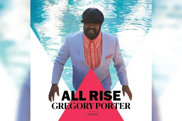 """Jahmal Nichols Doubles on Gregory Porter's """"All Rise"""""""