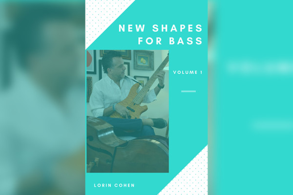 "Lorin Cohen Announces ""New Shapes for Bass"" Instructional Package"