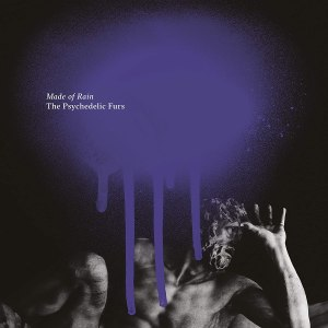 The Psychedelic Furs: Made of Rain