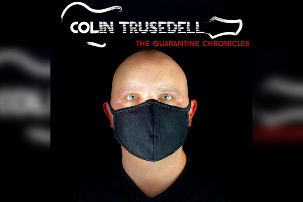 "Colin Trusedell Releases ""The Quarantine Chronicles"""