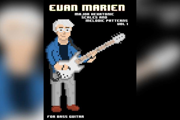 """Evan Marien Publishes """"Major Hexatonic Scales and Melodic Patterns Vol. 1"""""""