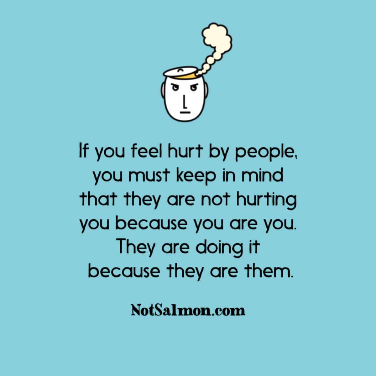 If You Feel Hurt By People Keep This In Mind