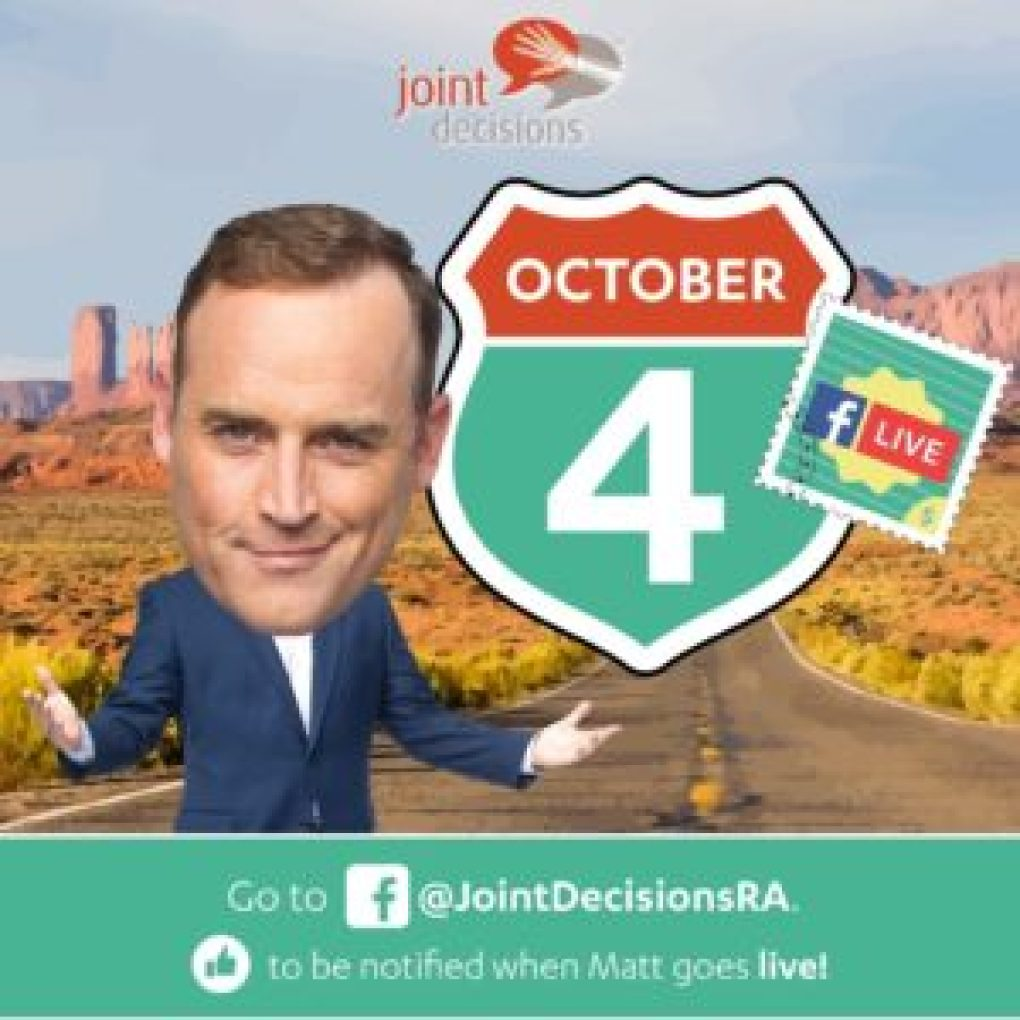 "photo of a road in the desert and Matt Iseman (with an exaggerated large head) stands wearing a suit in the left corner; the Joint Decisions logo is at top middle; a road sign has ""October 4"" on it with a stamp to its right featuring the FB Live symbol; at bottom is a green text box with white text and logos ""Go to [FB Logo] @JointDecisionsRA"" and below ""[FB like symbol] to be notified when Matt goes live!"""