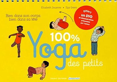 100% Yoga des petits de Elisabeth Jouanne et Ilya Green