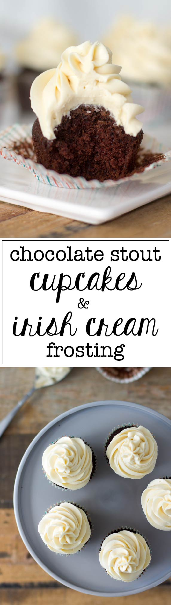 Moist, delicious chocolate stout cupcakes with the perfect Irish cream frosting.