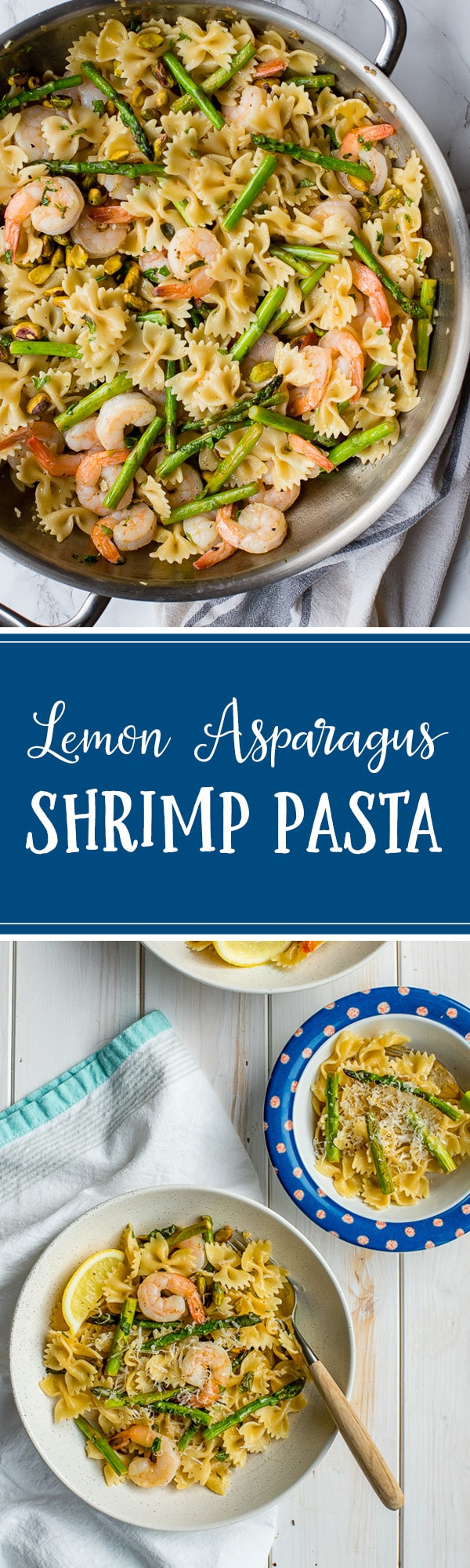 In less than 30 minutes you can prep this delicious, light, fresh lemon asparagus pasta. Shrimp and pistachios keep things interesting for a delicious weeknight meal! #shrimppasta #asparaguspasta #weeknightmeals
