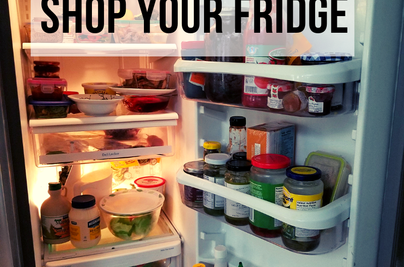 #6 of #1000WaystoNourish | Reduce Food Waste | Shop your fridge first