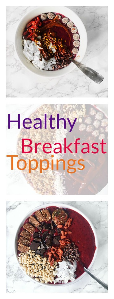 My Favourite Healthy Breakfast Toppings