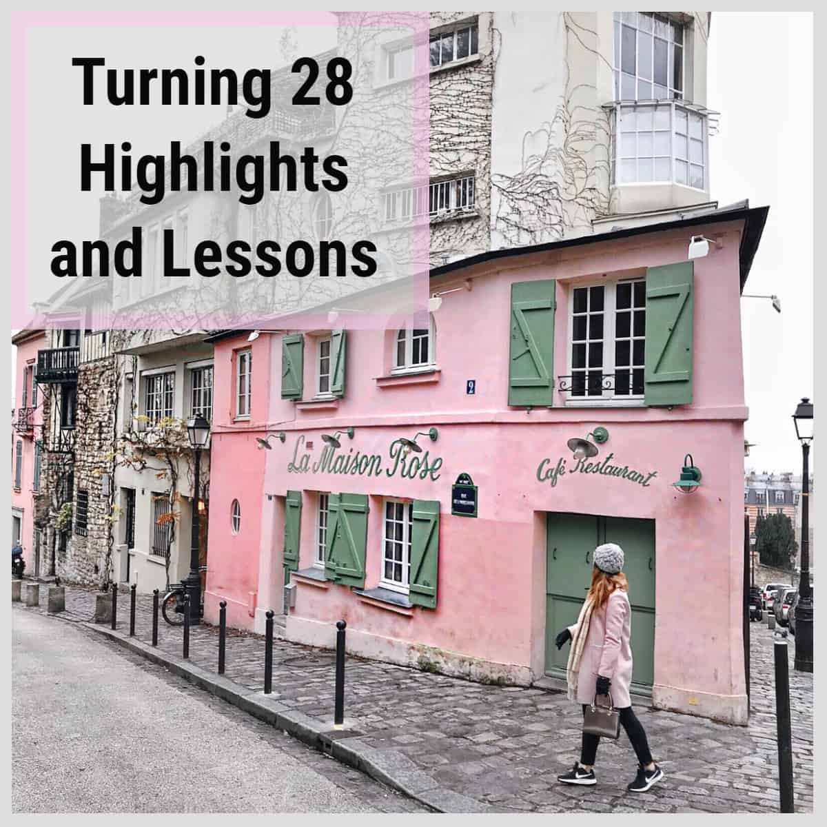 Turning 28 Highlights and Lessons