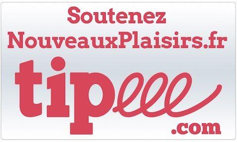 Soutenez NouveauxPlaisirs.fr sur Tipeee.com