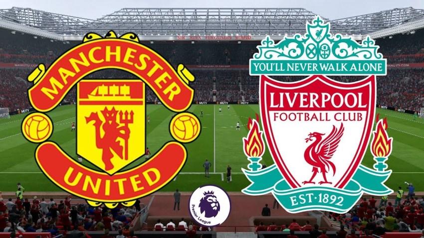 Prediksi Bola Manchester United VS Liverpool - Nova88 Sports