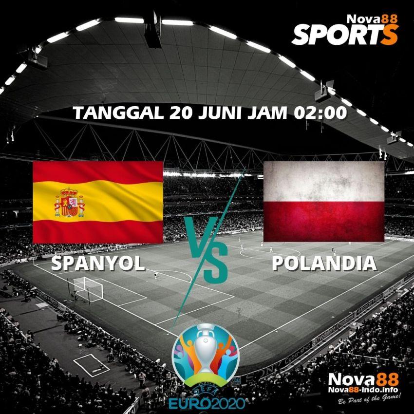 Prediksi Bola EURO 2021 Spanyol VS Polandia - Nova88 Sports