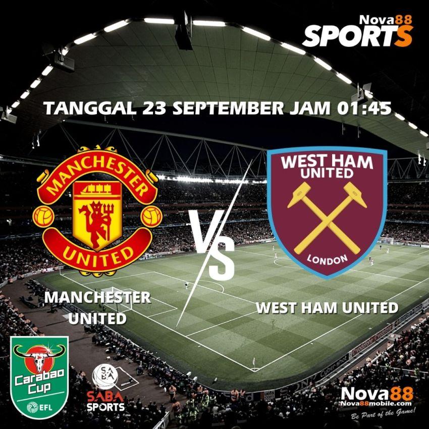 Prediksi Bola Manchester United VS West Ham - Nova88 Sports