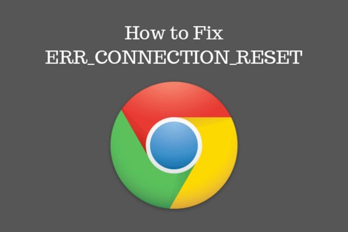 How To Fix ERR_CONNECTION_RESET Error In Google Chrome