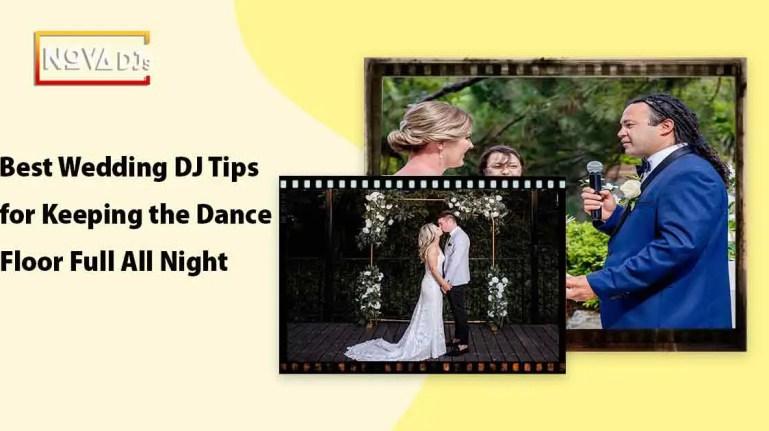 Best Wedding DJ Tips for Keeping the Dance Floor Full All Night