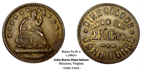 Rulau-Va-St-2 John Burns Dime Saloon Staunton Virginia Good for 2 half cents dorman seated liberty obverse