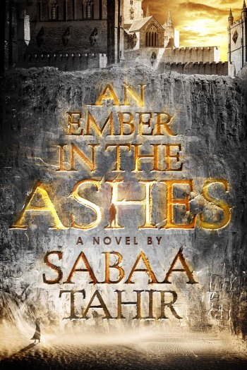 Review – An Ember in the Ashes by Sabaa Tahir