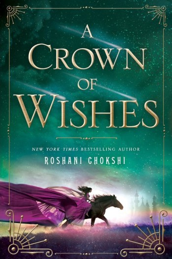 Review – A Crown of Wishes by Roshani Chokshi
