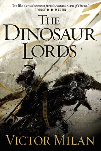Review – The Dinosaur Lords by Victor Milan
