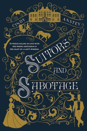 A Historical Romance with Little Romance | Suitors and Sabotage by Cindy Anstey