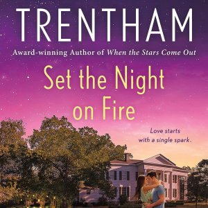 Small Town Enemies to Lovers | Set the Night on Fire by Laura Trentham