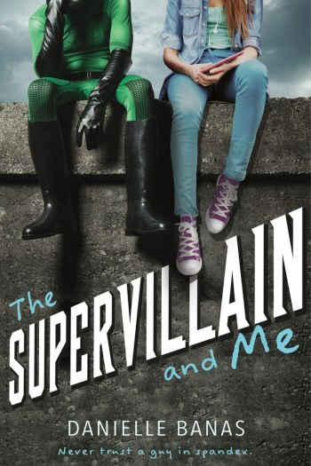 All Sorts of Superhero Fluffiness   The Supervillain and Me by Danielle Banas