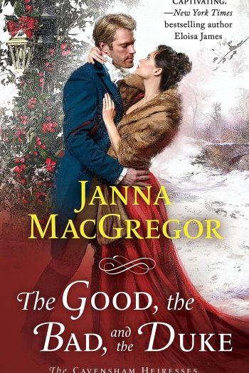 Sweet, Subtle Burn Romance | The Good, the Bad, and the Duke by Janna MacGregor