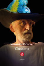 Chisciotte Antonio Moresco