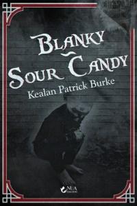 BLANKY - SOUR CANDY - Kealan Patrick Burke