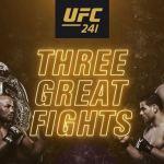 UFC 241 Three great fights