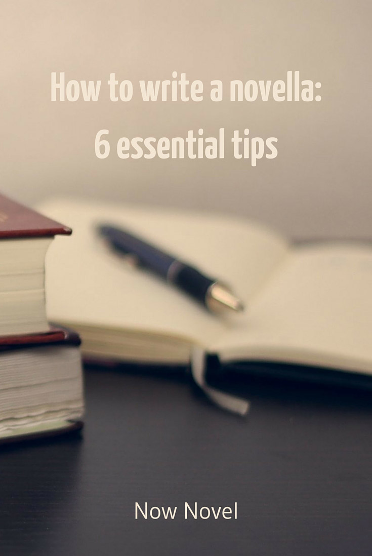 How to Write a Novella  6 Essential Tips  Now Novel