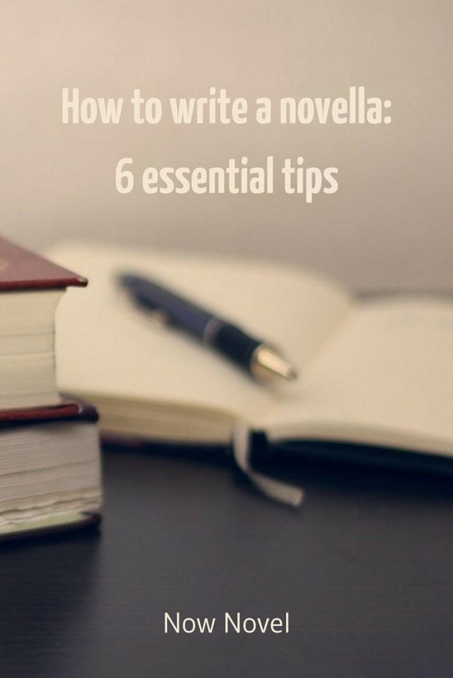 How to Write a Novella - 14 Essential Tips  Now Novel