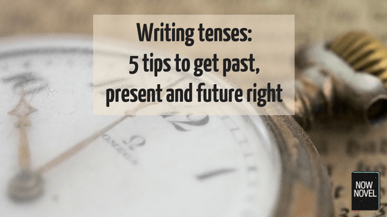 writing tenses 5 tips