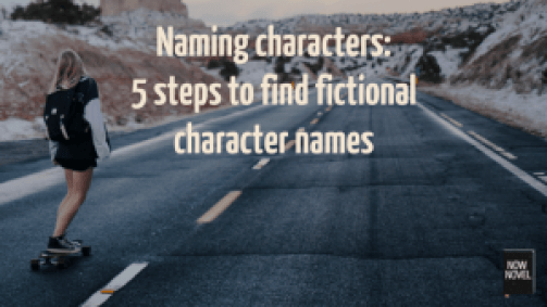 Naming characters in your novel - tips from Now Novel