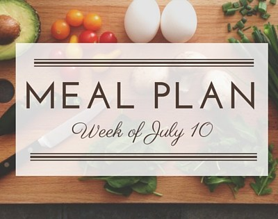 Meal Plan – Week of July 10