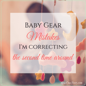 Baby gear mistakes I'm correcting the second time around