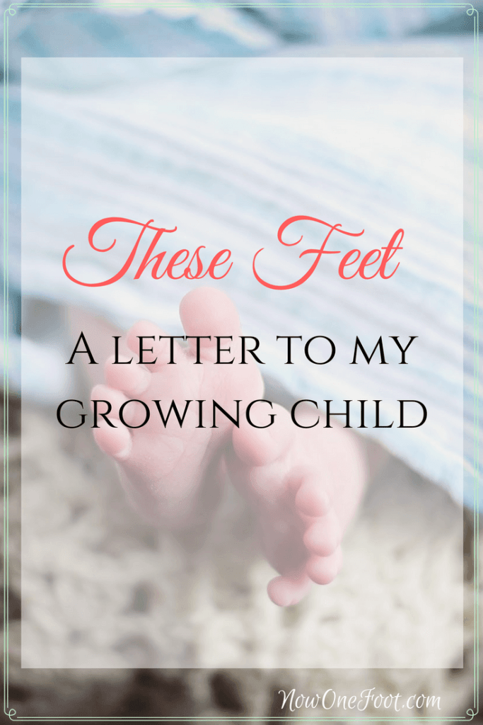 These Feet: Musings of life with a growing child. Breastfeeding | Bed sharing | Letter to my child - NowOneFoot.com