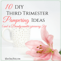 DIY third trimester pampering ideas and giveaway - NowOneFoot.com