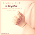 living lent to the fullest through prayer fasting almsgiving | catholic