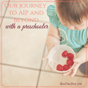 Our journey to AIP and beyond with a preschooler