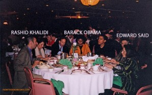 barack-obama-edward-said-rashid-khalidi-learned-to-hate-israel