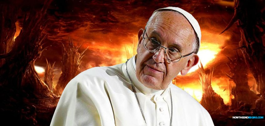 pope-francis-says-there-is-no-hell-now-the-end-begins-nteb-bible-prophecy-nteb