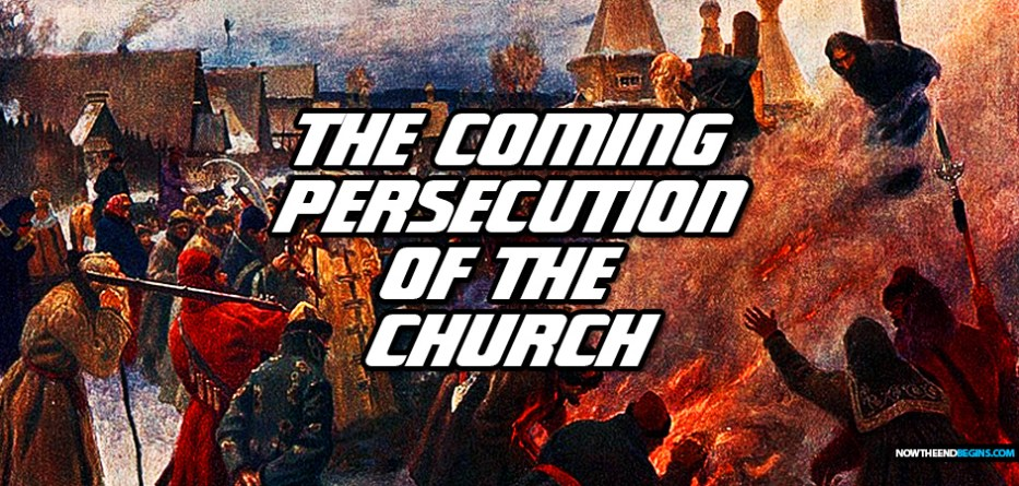 coming-persecution-christian-church-tribulation-before-pretribulation-rapture-end-times