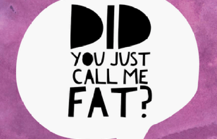 5 Ways To React When Someone Calls You Fat