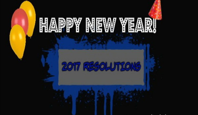 2017 New Year's Resolution – Here's 6 Awesome? Ideas