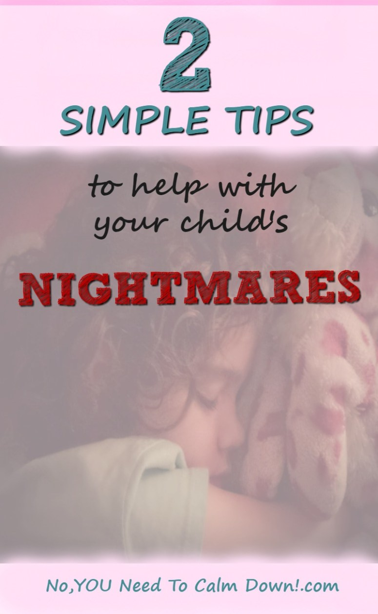 2 simple tips to help everyone get some sleep when your child is having nightmares.