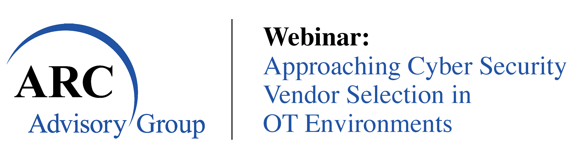 Webinar: Approaching Cyber Security Vendor Selection in OT Environments