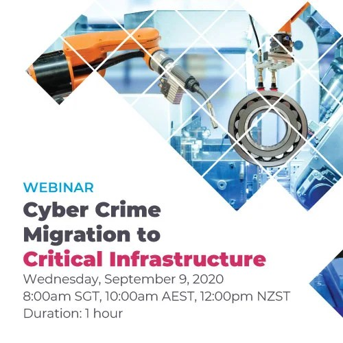 Webinar: Cyber Crime Migration to Critical Infrastructure