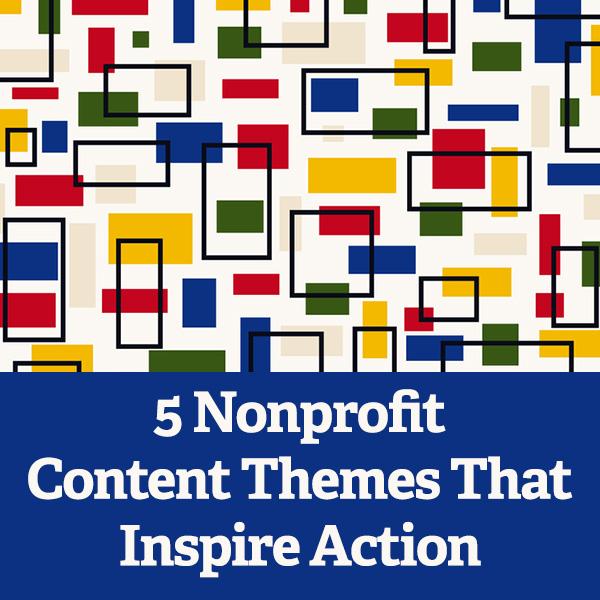 5 Nonprofit Content Themes That Inspire Action